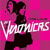 This Love by The Veronicas