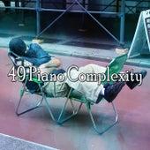 49 Piano Complexity by Deep Sleep Music Academy