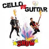 Cello Vs Guitar Show by Cello