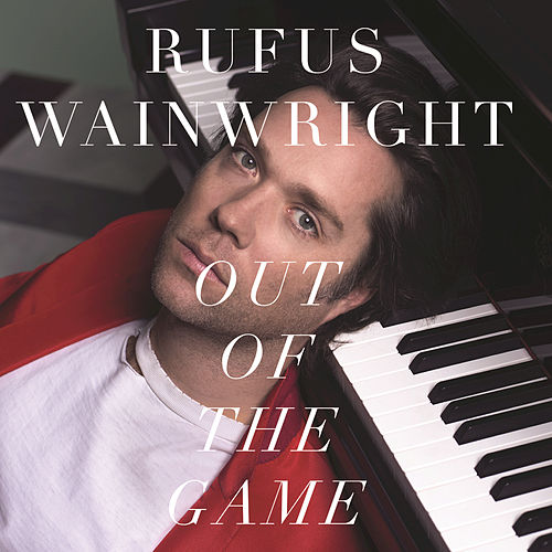 Out Of The Game by Rufus Wainwright