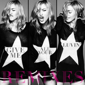 Give Me All Your Luvin' (Remixes) von Madonna