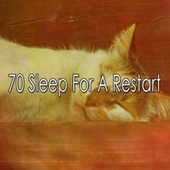 70 Sleep for a Restart by S.P.A
