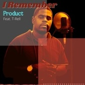 I Remember (feat. T-Rell) de Product