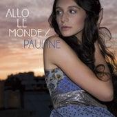 Allo Le Monde by Pauline