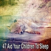 47 Aid Your Children to Sle - EP von Rockabye Lullaby