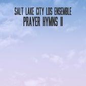 Prayer Hymns II by Salt Lake City LDS Ensemble