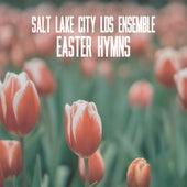 Easter Hymns by Salt Lake City LDS Ensemble