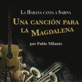 Una Cancion Para La Magdalena de Pablo Milanés