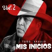 Mis Inicios, Vol. 2 by Toño Araujo