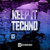 Keep It Techno, Vol. 03 by Various Artists
