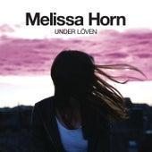 Under löven by Melissa Horn