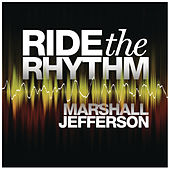 Ride The Rhythm by Marshall Jefferson