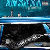 Blow Some Down (feat. Future!!) by Tray Tray