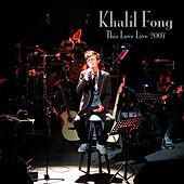 This Love (Live 2007) by Khalil Fong
