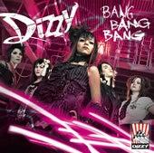 Bang Bang Bang by Dizzy