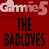 Gimme 5 by The Badloves