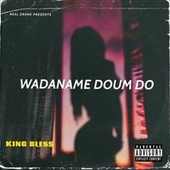 Wadaname doum do de King Bless