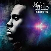 Fight For You by Jason Derulo