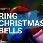 Ring Christmas Bells by Curtis