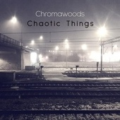 Chaotic Things by Chromawoods