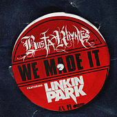 We Made It (feat. Linkin Park) de Busta Rhymes