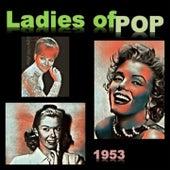 Ladies of Pop - 1953 de Patti Page, Jo Stafford, Doris Day, June Valli, Marilyn Monroe, The Davis Sisters, Goldie Hill, Faye Adams, Kitty Wells, Teresa Brewer, Georgia Gibbs, Kay Starr, Barbara Evans, Les Paul