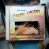 Pacific Dreams by Chester Tan