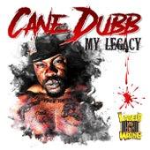 My Legacy de Cane Dubb