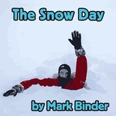 The Snow Day by Mark Binder