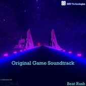 Beat Rush (Original Game Soundtrack) by SMD Technologies
