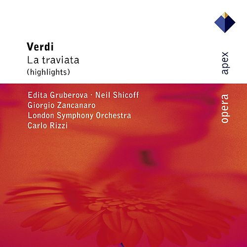 Verdi : La traviata [Highlights] by Carlo Rizzi