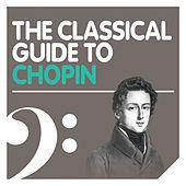 The Classical Guide to Chopin von Various Artists