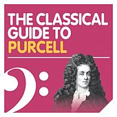The Classical Guide to Purcell von Various Artists