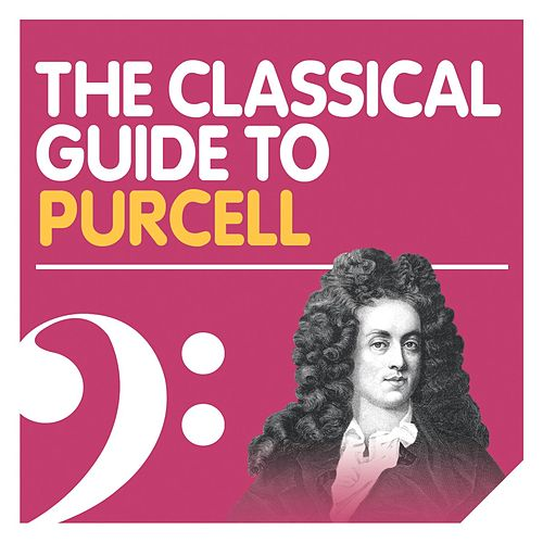 The Classical Guide to Purcell by Various Artists