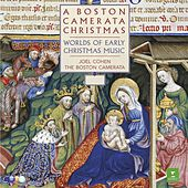 A Boston Camerata Christmas - Worlds of Early Christmas Music by Joel Cohen