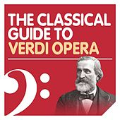 The Classical Guide to Verdi Opera von Various Artists