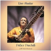 Pather Panchalli (All Tracks Remastered) by Ravi Shankar