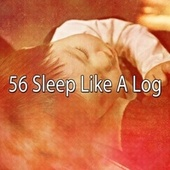 56 Sleep Like a Log by Spa Relaxation