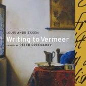 Writing to Vermeer by Louis Andriessen