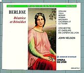 Berlioz : Béatrice et Bénédict by Susan Graham, Sylvia McNair, Catherine Robbin, Jean-Luc Viala, Gilles Cachemaille, Gabriel Bacquier, John Nelson & Orchestre de l'Opéra de Lyon