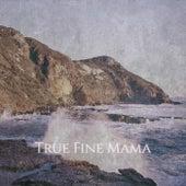True Fine Mama de Various Artists