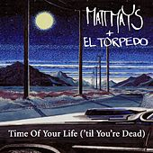 Time Of Your Life by Matt Mays & el Torpedo