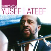 Introducing Yusef Lateef: The Atlantic Years by Yusef Lateef