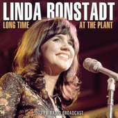 Long Time At The Plant by Linda Ronstadt