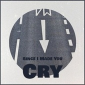 Since I Made You Cry by Various Artists