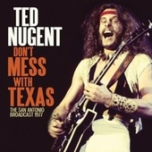 Don't Mess With Texas fra Ted Nugent
