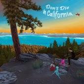 Don't Die in California von Jaymax