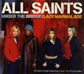 Under The Bridge by All Saints