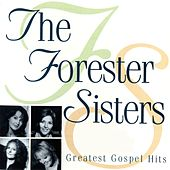 Greatest Gospel Hits by The Forester Sisters