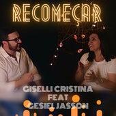 Recomeçar by Giselli Cristina